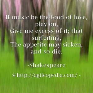If music be the food of love, play on @http://agileopedia.com/